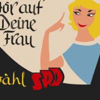 Hör auf deine Frau und wähl SPD